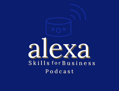Alexa Skills for Business Podcast Presented by Studio Carlton