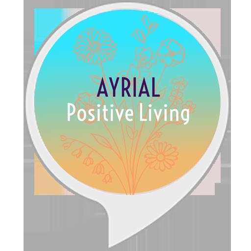 AYRIAL Positive Living Alexa Skill - quic